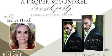 A Proper Scoundrel Launch Party with Esther Hatch tickets