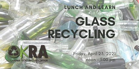 OKRA Lunch and Learn - Benefits of Glass Recycling and Discussion tickets