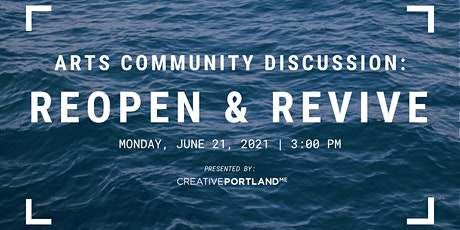 Arts Community Discussion: Reopen & Revive tickets