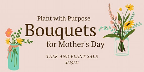 Bouquets for Mother's Day tickets