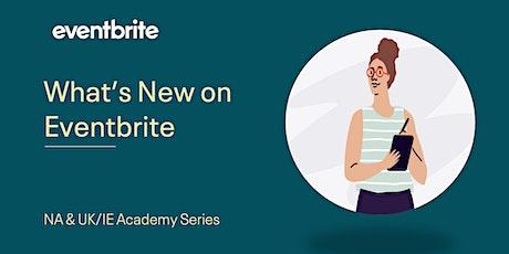 Eventbrite Academy: What's New on Eventbrite! tickets