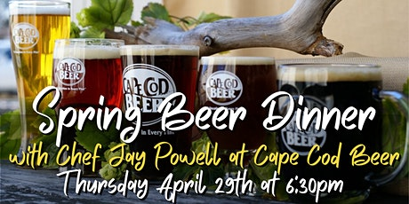 Spring Beer Dinner with Chef Jay Powell at Cape Cod Beer tickets