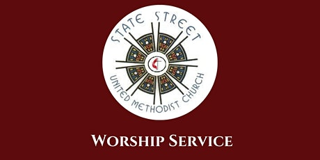 State Street United Methodist Church Worship Service tickets