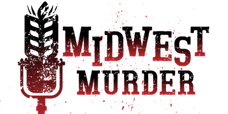 Midwest Murder Live Podcast Recording tickets