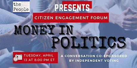 Citizen Engagement Forum: Money In Politics tickets
