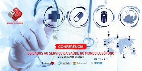 """Conferência """"Os dados ao serviço da saúde no mundo lusófono"""" - Dia 2 bilhetes"""