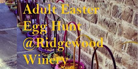 Blindfolded Adult Egg Hunt 2:00 pm@Ridgewood Winery Bechtelsville 5.15.2021 tickets