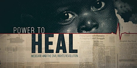 Power to Heal: Medicare and the Civil Rights Revolution tickets