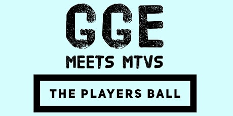 GGE Meets MTV$ Players Ball tickets