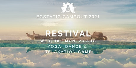 RESTIVAL (Yoga, Ecstatic Dance & Relaxation Retreat) Ecstatic Campout 2021 tickets