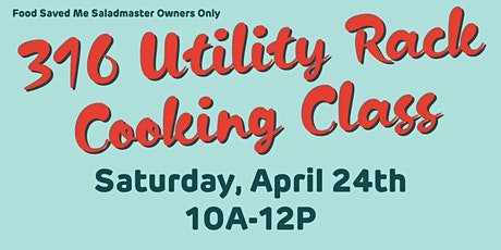 Saladmaster Owners ONLY: 316 Utility Rack Cooking Class tickets