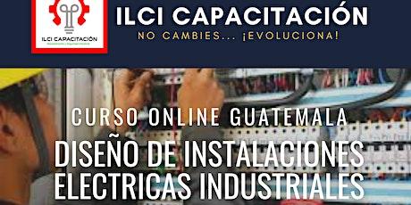 """Curso Gratuito Guatemala """"Diseño de instalaciones eléctricas industriales"""" entradas"""