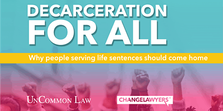 Decarceration for All: Why people serving life sentences should come home tickets