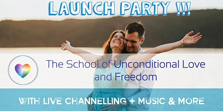 Launch Party - The School of Unconditional Love and Freedom tickets