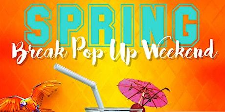 Spring Break Pop Up Weekend tickets