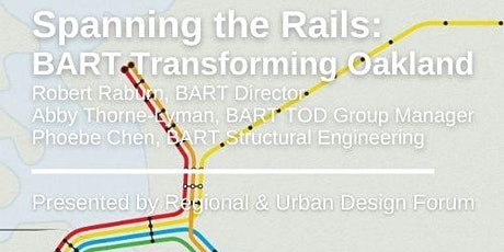 Spanning the Rails: BART Transforming Oakland - Presented by RUD tickets