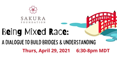 Being Mixed Race:  A Dialogue to Build Bridges and Understanding tickets