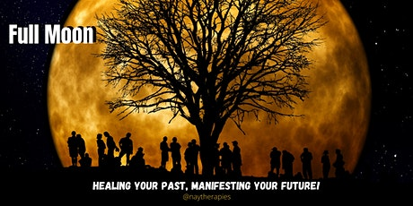 Full Moon: Healing your Past, Manifesting your Future tickets