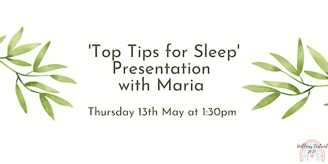 'Top Tips for Sleep' Presentation with Nutritionist, Maria tickets