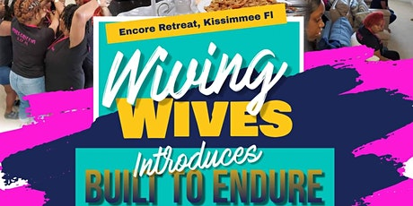 Wiving Wives 2021:  Built To Endure tickets