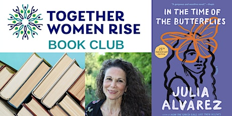 TOGETHER WOMEN RISE Book Club: In the Time of the Butterflies tickets