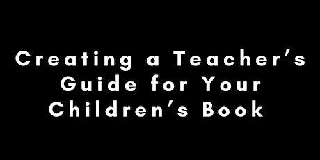 Webinar: Creating a Teacher's Guide for Your Children's Book tickets
