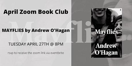 April Zoom Book Club - MAYFLIES by Andrew O'Hagan tickets