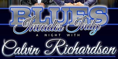 Blues Invades Indy Present a Night With Calvin Ric tickets