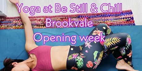 Yoga at Be Still and Chill opening week tickets