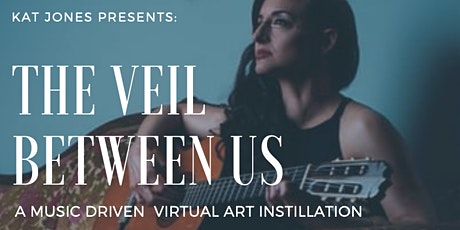 The Veil Between Us - Virtual Art Installation tickets