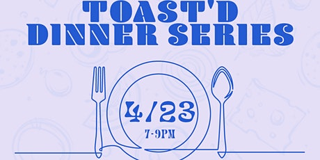 TOAST'D DINNER SERIES tickets