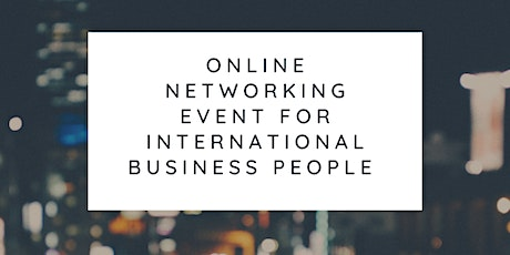 Online networking event for International business people tickets