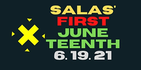 Salinas 1st Annual Juneteenth Celebration tickets