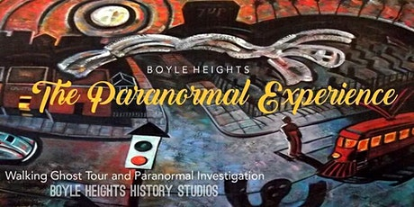 Boyle Heights: The Paranormal Experience tickets