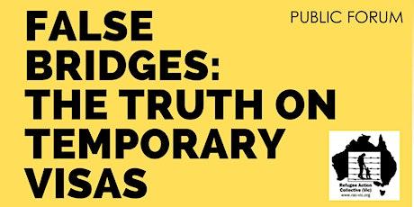 False Bridges: The Truth about Temporary Visas tickets