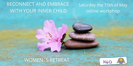 RECONNECT AND EMBRACE WITH YOUR INNER CHILD, WOMEN ONLY ONLINE RETREAT tickets