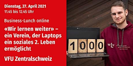 Business-Lunch online, Zentralschweiz, 27.04.2021 Tickets