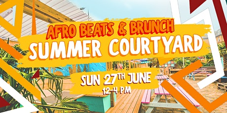 Afrobeats n Brunch Summer Courtyard tickets