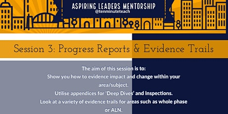 Aspiring Leaders: Session 3 - Progress Reports & Evidence Trails tickets
