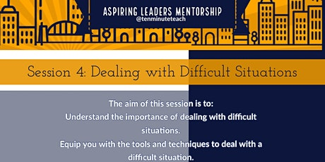 Aspiring Leaders: Session 4 - Dealing with Difficult Situations tickets