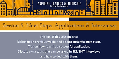 Aspiring Leaders: Session 5 - Next Steps, Applications and Interviews tickets