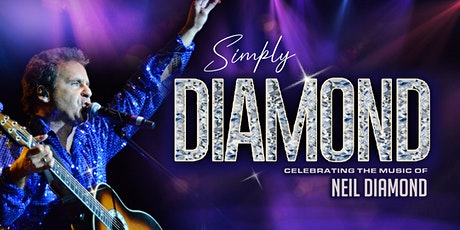 Simply Diamond a Celebration of Neil Diamond tickets