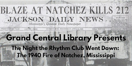 The Night the Rhythm Club Went Down: The 1940 Fire of Natchez, Mississippi tickets