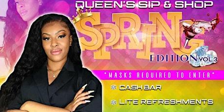 """Queen's Sip & Shop """"Spring Edition"""" Vol 3. tickets"""