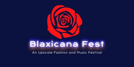 BLAXICANA FEST: SUMMER 2021 tickets