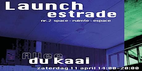"""Estrade launchparty - Editie """"Ruimte"""" tickets"""