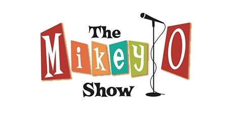 """Mikey O's """"Las Comadres of Comedy"""" tickets"""