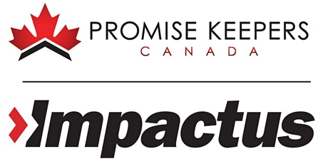 Impactus Men's Conference - Virtual I Promise Keepers Canada - April 16 tickets