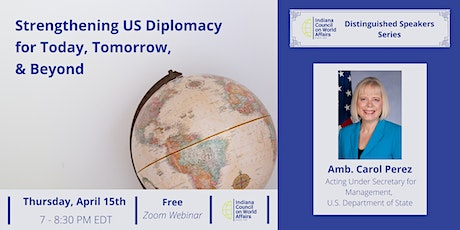 Distinguished Speaker: Strengthening US Diplomacy Today, Tomorrow  & Beyond tickets