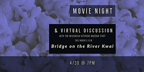 Movie Night Virtual Discussion – The Bridge on the River Kwai (1957) tickets